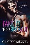 Fake It 'Til You Break It