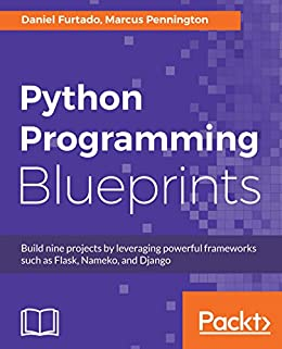 Python programming blueprints build nine projects by leveraging python programming blueprints build nine projects by leveraging powerful frameworks such as flask nameko malvernweather Choice Image