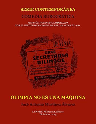 Olimpia no es una máquina: Comedia burocrática (Teatrología-Contemporánea) por José Antonio Martínez Álvarez