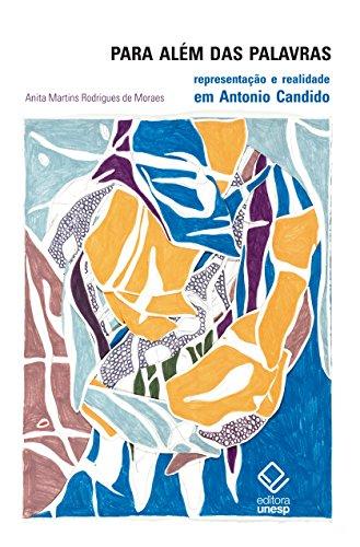 Para Alm das Palavras. Representao e Realidade em Antonio Candido (Em Portuguese do Brasil)