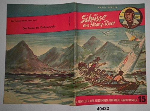 Bestell.Nr. 940432 Schüsse am Albany-River (Abenteuer des fliegenden Reporters Harri Kander Nr. 15)
