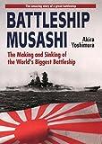Battleship Musashi: The Making And Sinking Of The World's Biggest Battleship
