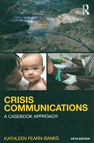 Crisis Communications: A Casebook Approach (Routledge Communication Series)