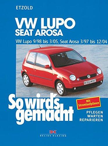 Preisvergleich Produktbild VW Lupo 9/98 bis 3/05 - Seat Arosa 3/97 bis 12/04: So wird's gemacht - Band 118