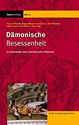 Dämonische Besessenheit: Zur Interpretation eines kulturhistorischen Phänomens (Hexenforschung)