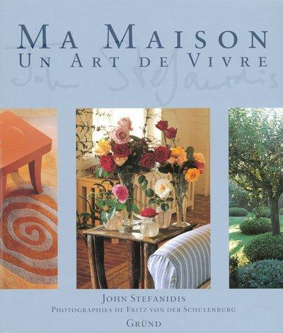 MAISON UN ART DE VIVRE par JOHN STEFANIDIS