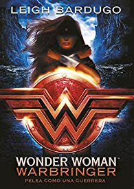 Wonder Woman: Warbringer par Leigh Bardugo
