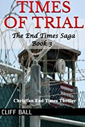 Times of Trial: an End Times novel by Cliff Ball (2012-05-11)