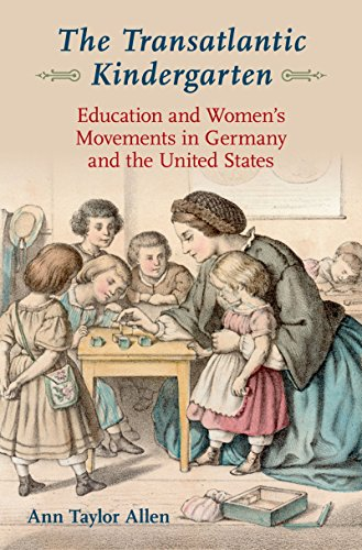 the-transatlantic-kindergarten-education-and-womens-movements-in-germany-and-the-united-states