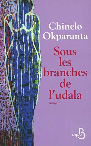 Sous les branches de l'udala par Chinelo OKPARANTA