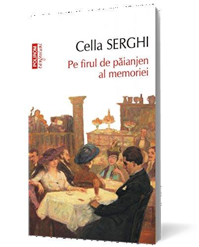 PE FIRUL DE PAIANJEN AL MEMORIEI por CELLA SERGHI
