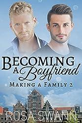 Becoming a Boyfriend (Making a Family 2): MM Alpha/Omega Mpreg Romance