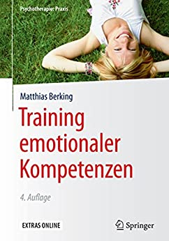 Training emotionaler Kompetenzen (Psychotherapie: Praxis)
