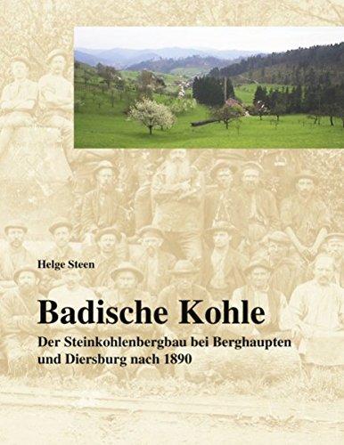 Badische Kohle: Der Steinkohlenbergbau bei Berghaupten und Diersburg nach 1890