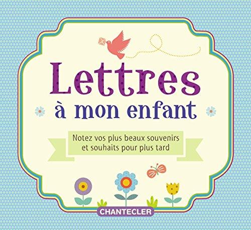 Lettres à mon enfant