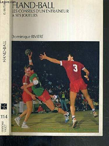 Handball. les conseils d'un entraîneur à ses joueurs, numéro 114 par D. Rivière
