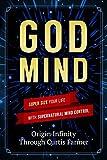 God Mind: SUPER SIZE Your Life With Supernatural Mind Control (Mind-Trepreneur Book 1)
