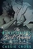 The Billionaire's Best Friend (The Billionaire's Desire Book 3)