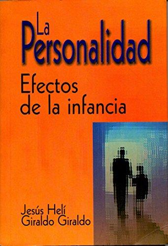 La personalidad: Efectos de la infancia por Jesús Helí Giraldo Giraldo