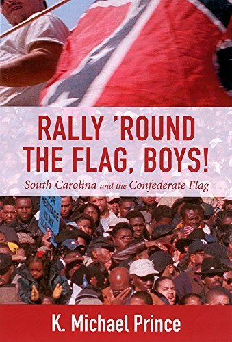 1st Confederate Flag (Rally 'Round the Flag, Boys!: South Carolina and the Confederate Flag by K. Michael Prince (2004-02-01))