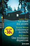 Le chalet des secrets - L'innocence menacée - Une troublante disparition: (promotion)