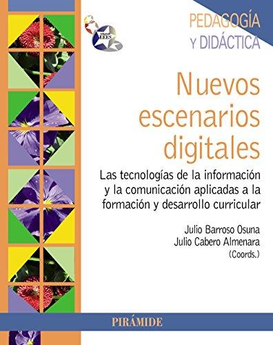 Nuevos escenarios digitales: Las tecnologías de la información y la comunicación aplicadas a la formación y desarrollo curricular (Psicología)