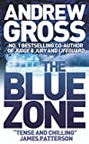 Blue Zone The by ANDREW GROSS (2007-08-01)