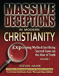 Massive Deceptions in Modern Christianity (Vol. 1) (The Christian MythBuster Series)