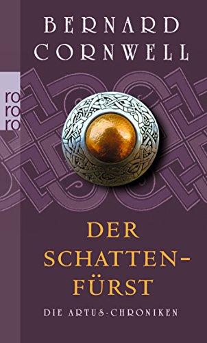 Der Schattenfürst (Die Artus-Chroniken, Band 2)