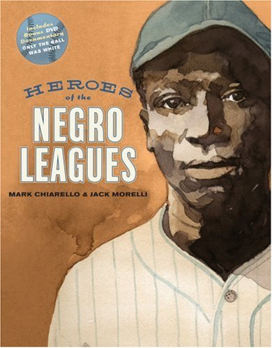 Heroes of the Negro Leagues por Jack Morelli