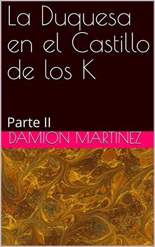 Descargar Con Torrent La Duquesa en el Castillo de los K: Parte II Gratis PDF