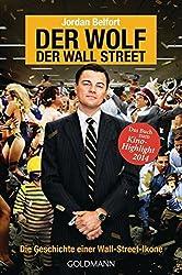 Der Wolf der Wall Street. Die Geschichte einer Wall-Street-Ikone by Jordan Belfort (2014-01-13)