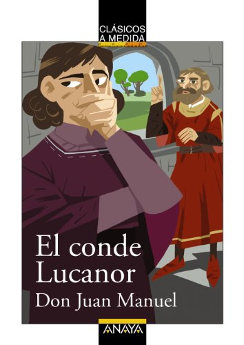 El conde Lucanor / The Count of Lucanor (Clasicos a Medida / Classics) par Don Juan Manuel