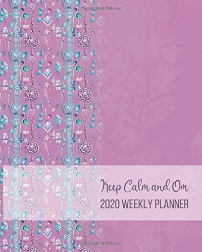 2020 Weekly Planner: Yoga Journal Notebook   Calendar   Self Care   Tracker   Mental Health   Mandalas   Coloring Journal   Inspirational Quotes