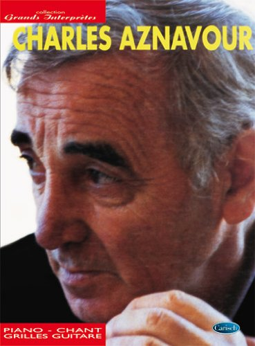Aznavour : collection grands interprètes (chant+piano+accords) par aznavour