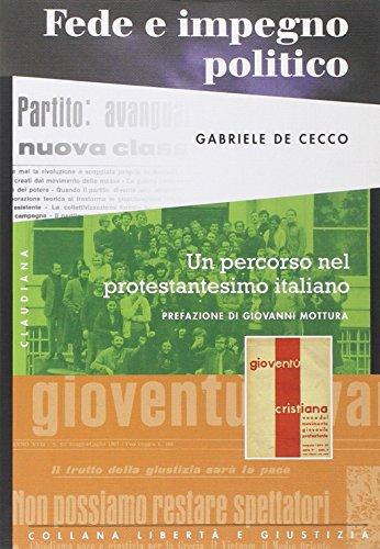 Fede e impegno politico. Un percorso nel protestantesimo italiano par Gabriele De Cecco