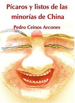 Pícaros y listos de las minorías de China de [Pedro, Ceinos Arcones]