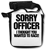 Sorry Officer I Thought You Wanted to Race Schultertasche