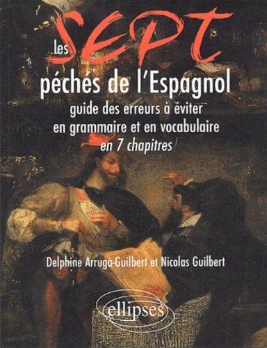 7 péchés de l'espagnol : Guide des erreurs à éviter en grammaire et en vocabulaire en 7 chapitres