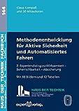 Aktive Sicherheit und Automatisiertes Fahren: Wirksamkeit – Beherrschbarkeit – Absicherung: Methodenentwicklung im 2. Expertendialog (Haus der Technik - Fachbuchreihe)