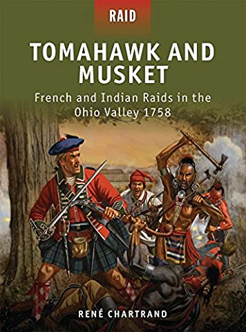 Tomahawk and Musket - French and Indian Raids in the