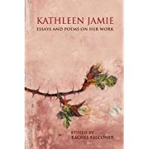 Kathleen Jamie: Essays and Poems on Her Work