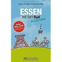 Radführer Essen: Essen mit dem Rad entdecken. Ein Fahrradreiseführer für die Ruhrmetropole. Mit übersichtlichem Fahrradstadtplan von Essen. Erradeln Sie Essen und Umgebung.