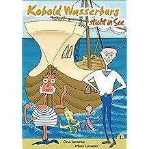 Kobold Wasserburg sticht in See (German Edition)