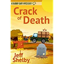 Crack Of Death (A Rainy Day Mystery Book 3)