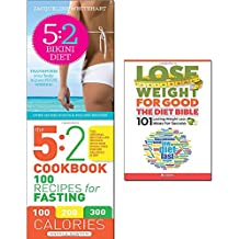 5:2 bikini diet, 5:2 cookbook and lose weight for good the diet bible 3 books collection set - updated with new guidelines for 800 calories a day, 101 lasting weight loss ideas for success