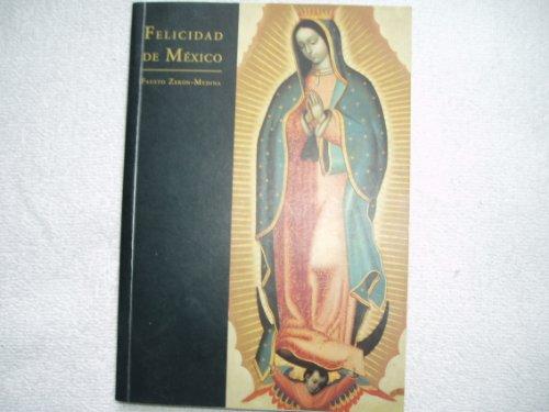Descargar Libro Felicidad De Mexico de Fausto Zeron