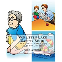 Van Etten Lake Safety Book: The Essential Lake Safety Guide For Children