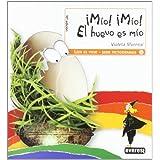¡Mío! ¡Mío! El huevo es mío (Leer es vivir)