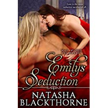 Emily's Seduction (Wild, Wicked And Wanton Book 4)